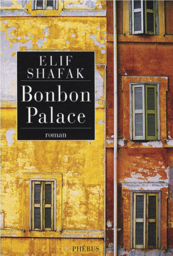 Roman Bonbon Palace d'Elif Shafak