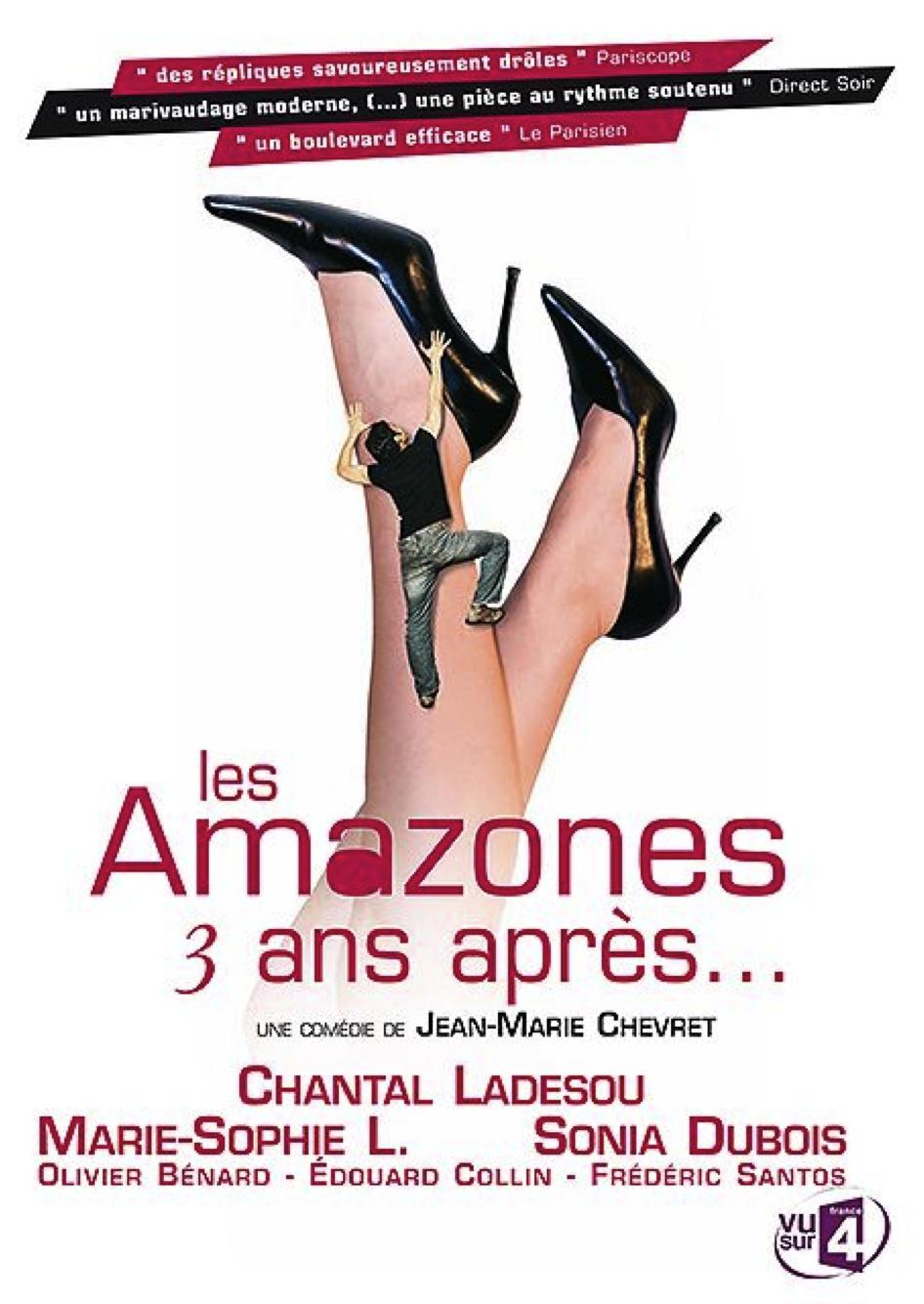 Pièce Les Amazones, 3 ans après de Jean-Marie Chevret