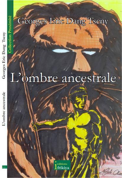 """Roman """"L'Ombre ancestrale"""" de Georges Eric Dang Tseny"""
