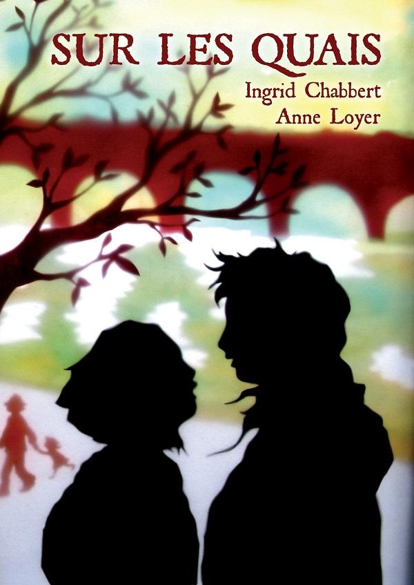 Roman Sur mes quais d'Anne Loyer et Ingrid Chabbert