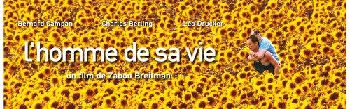 """Film """"L'Homme de sa vie"""" de Zabou Breitman"""